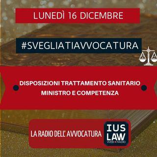 DISPOSIZIONI TRATTAMENTO SANITARIO – MINISTRO E COMPETENZA – #SVEGLIATIAVVOCATURA
