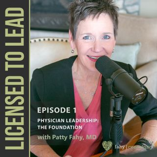 001 - Physician Leadership: The Foundation