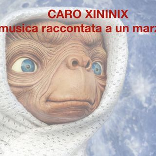 Caro Xininix. La musica raccontata a un marziano
