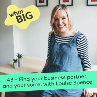 43 - Finding your true marketing voice and going into business with a friend, with Louise Spence