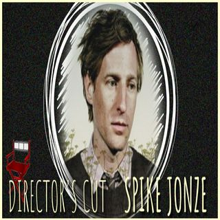 Director's Cut E29- Spike Jonze