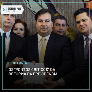 """Editorial: Os """"pontos críticos"""" da reforma da Previdência"""