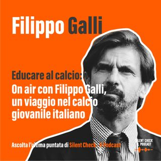 #10 S2 - Educare al calcio: on air con Filippo Galli