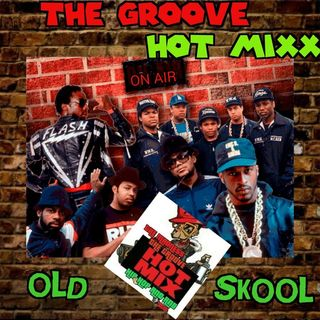 the groove hot mixx podcast radio old school groove