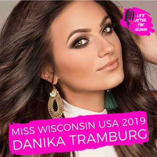 Miss Wisconsin USA 2019 Danika Tramburg - Reflecting on the past year as a state titleholder and how she tackles personal challenges