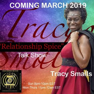 THE RELATIONSHIP SPICE TALK SHOW WITH TRACY SMALLS - SPECIAL GUESTS DEE HILL & LADY STORM (EPISODE ONE)