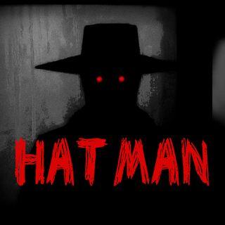 """Ep 45 - Hat Man """"El Hombre Del Sombrero"""""""