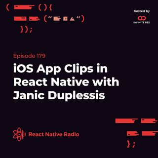 RNR 179: iOS App Clips in React Native with Janic Duplessis