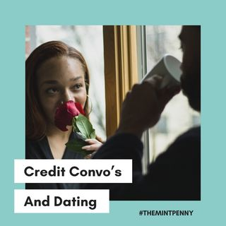 Credit Convo's and Dating
