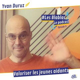 #9 Valoriser les jeunes aidants avec Yvan Duruz - Les Blablas : Osons parler du handicap.