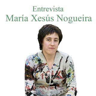 Entrevista a María Xesús Nogueira