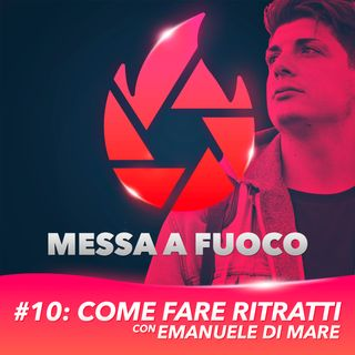 #10: Come fare RITRATTI con Emanuele Di Mare