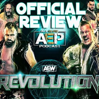 AEW Revolution REVIEW & RECAP -  All Elite Podcast - Episode #71