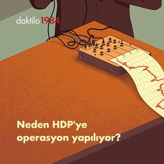 Neden HDP'ye operasyon yapılıyor? | Çavuşesku'nun Termometresi #27
