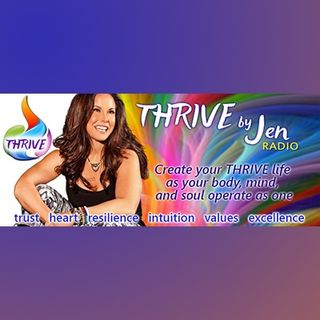 THRIVE by Jen™ Radio