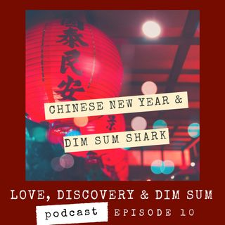 Ep 10 Chinese New Year & Dim Sum Shark