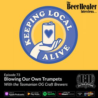 Ep. 73 - Blowing Our Own Trumpets. With the OG's of Tassie Craft Beer...Dave McGill, Owen Johnston, Michael Briggs, Will Tatchell & Jon Burr
