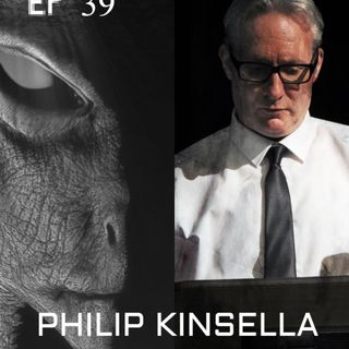 Ep 39 Philip Kinsella