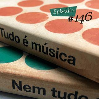 Troca o Disco #146: Tudo é Música, Nem Tudo é Música