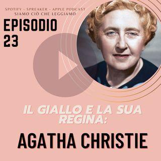 Ep. 23 - Il giallo e la sua regina: Agatha Christie