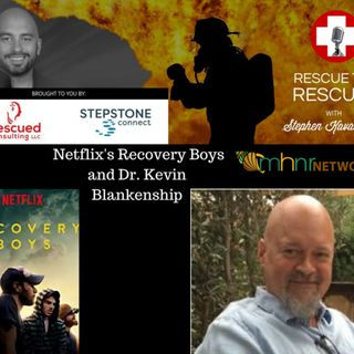 Netflix's Recovery Boys and the founder of Jacob's Ladder, Dr. Kevin Blankenship