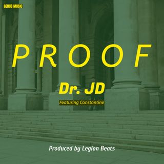 Proof by Dr. JD featuring Constantine produced by Legion Beats
