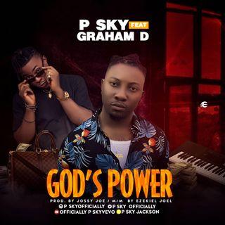 P SKY ft GRAHAM D God's Power