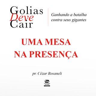 UMA MESA NA PRESENÇA // pr. Cézar Rosaneli