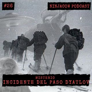 #26 - Incidente del Paso Dyatlov