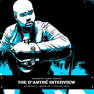 The D'Antré Interview.