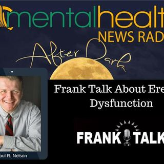 Frank Talk About Erectile Dysfunction with Paul R. Nelson