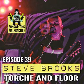 EP #39 Steve Brooks (Torche & Floor)