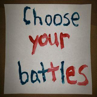 Episode 25 Choose Your Battles