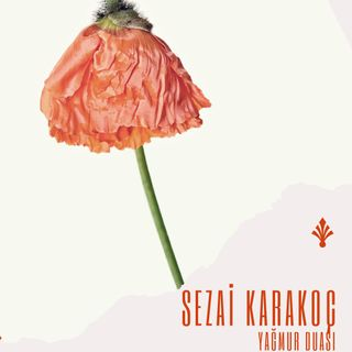 Sezai Karakoç- Yağmur Duası