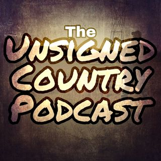 Episode 2 - The Unsigned Country Podcast