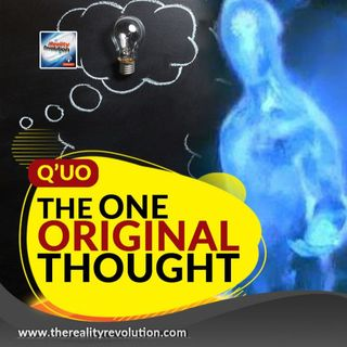 Q'uo - On The One Original Thought