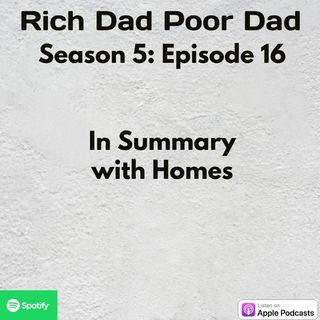 Rich Dad Poor Dad | S5 - E16 | In Summary about Homes