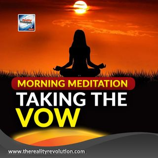 Morning Meditation Taking The Vow