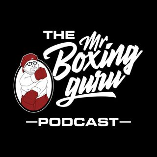 THE MR BOXING GURU PODCAST