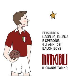 Ep. 6 - Ussello, Ellena e Sperone: gli anni dei Balon Boys