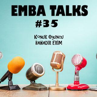 EMBA Talks #35 - Bahadır Erim