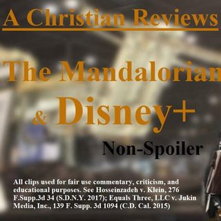 The Mandalorian Episode 1 and Disney+ Plus Review by a Christian Star Wars Fan