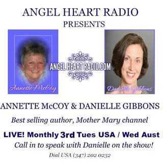 Living In and Through Love -Danielle Gibbons & Mother Mary join Annette McCoy