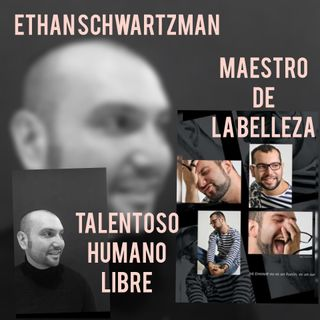 Entrevista con el Maestro de la Belleza. Ethan Schwartzman