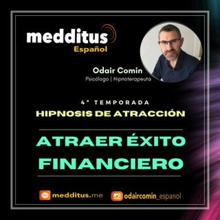 #100 Hipnosis para Atraer Éxito Financiero | Hipnosis de Atracción | Odair Comin