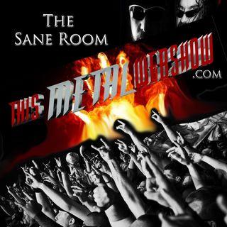 This Metal Webshow Sane Room # 40 L I V E