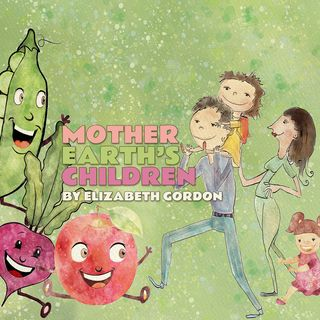 Mother Earth's Children by Elizabeth Gordon