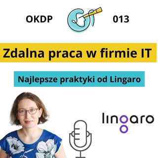 OKDP 013 Zdalna praca w firmie IT. Najlepsze praktyki od Lingaro Group