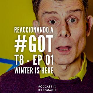 Reaccionando a #GoT T8 - Ep 01 - Winter is Here