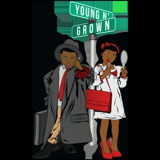 The Young N Grown Show